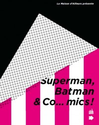 superma, batman & co...mics