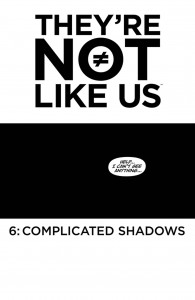 THEYRE NOT LIKE US #6