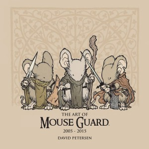 ART OF MOUSE GUARD 2005 - 2015 HC